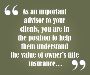 Help Your Clients Understand the Value of Title Insurance
